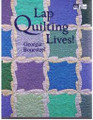 Lap Quilting Lives! by Georgia Bonesteel