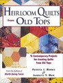 Heirloom Quilts From Old Tops by Patricia J. Morris & Jeannette T. Muir