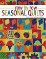 Row By Row Seasonal Quilts by Lunda Lum DeBono