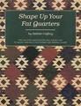 Shape Up Your Fat Quarters by Debbie Caffrey