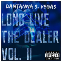 "Dantanna S. Vegas ""Long Live The Dealer"" Vol. 11"