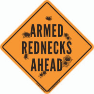 Armed Rednecks Plastic Sign