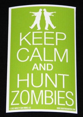 KEEP CALM AND HUNT ZOMBIES