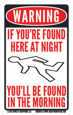 IF YOU ARE FOUND HERE AT NIGHT...