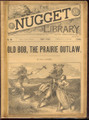 1891 SCARCE NUGGET LIBRARY #93 OLD COOMES DIME NOVEL STORY PAPER