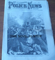 1873 ILLUSTRATED POLICE NEWS #368 REBELLIONS MURDER AND MAYHEM YELLOW JOURNALISM DIME NOVEL STORY PAPER