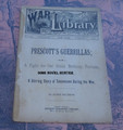 1889 SCARCE THE WAR LIBRARY #364 PRESCOTT'S GUERRILLAS DIME NOVEL STORYPAPER