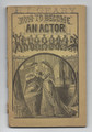 1895 HOW TO BECOME AN ACTOR FRANK TOUSEY DIME NOVEL STORY PAPER