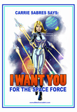 """Color Recruiting Poster featuring Carrie Sabres, Space Cadet, with the caption, """"I Want You for the Space Force."""""""