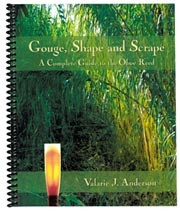 Gouge, Shape and Scrape: A Complete Guide to the Oboe Reed