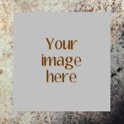 Custom Image on Rusted Metal  8x8/10x10