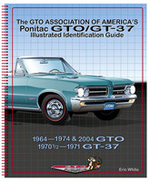 GTOAA Pontiac GTO/GT37 Illustrated Identification Guide