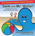 Swim with Mr. Water: A simple and fun book about learning to swim