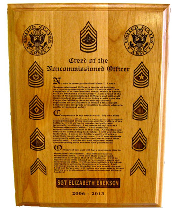 "NCO Creed plaque 9"" x12"" genuine red alder.  Can be further customized with unit's insignia and member's branch of service insignia.  This plaque is engraved at 600 DPI which provides outstanding details.  Furthermore, it is technically correct."