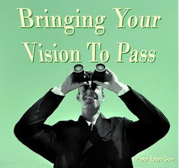 Bringing Your Vision to Pass