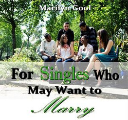 For Singles Who May Want to Marry