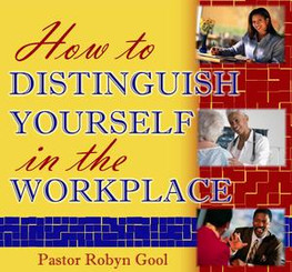 How to Distinguish Yourself In the Workplace