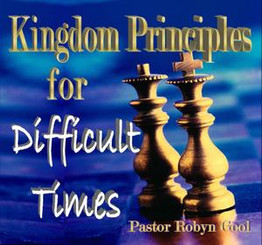Kingdom Principles for Difficult Times