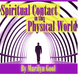 Spiritual Contact in this Physical World