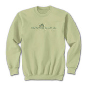 May the Forest be with you SWEATSHIRT*