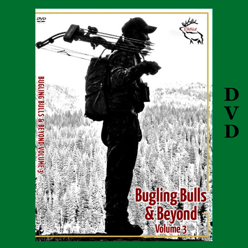DVD #3 Calling All Cows, Bugling Bulls and Beyond Cow Elk Hunting