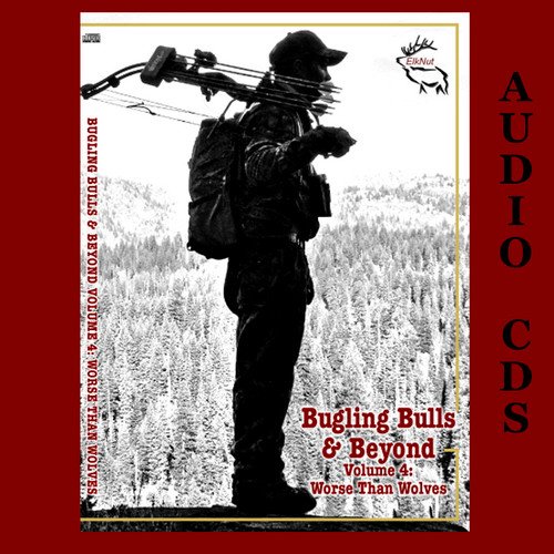 Audio CD Worse than Wolves Volume 4 How to Bugle Bull Elk, Instructional Audio CD