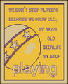 We Don't Stop Playing