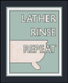 Lather Rinse and Repeat