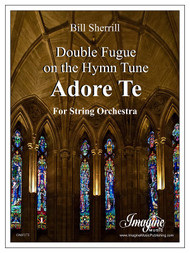 Double Fugue on the Hymn Tune Adore Te