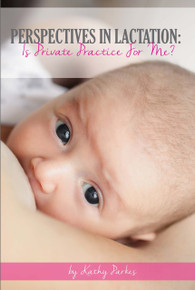 Perspectives In Lactation - Is Private Practice For Me?