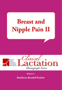 Clinical Lactation Monograph: Breast and Nipple Pain 2