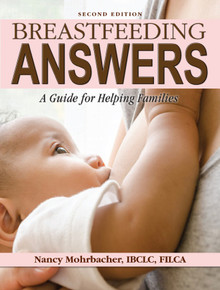 Breastfeeding Answers: A Guide for Helping Families, Second Edition by Nancy Mohrbacher