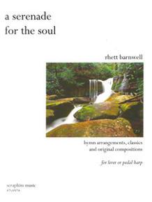 A Serenade for the Soul by Rhett Barnwell