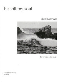 Be Still My Soul by Rhett Barnwell