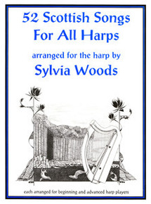 52 Scottish Songs for All Harps by Sylvia Woods