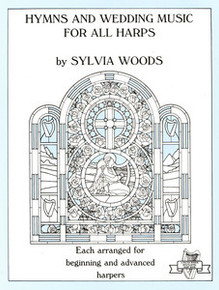 Hymns and Wedding Music for All Harps by Sylvia Woods