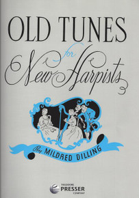 Old Tunes for New Harpists by Mildred Dilling
