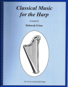 Classical Music for the Harp by Deborah Friou