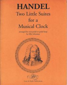 Two Little Suites for a Musical Clock (Handel) by Ellis Schuman