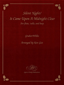 Silent Night and It Came Upon a Midnight Clear (for flute, cello, and harp) arr. by Ken Gist