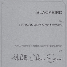 Blackbird (Intermediate pedal) by Lenon and McCartney / Michelle Whitson Stone