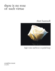There Is No Rose of Such Virtue by Rhett Barnwell
