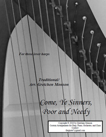 Come, Ye Sinners, Poor and Needy for Lever harps by Gretchen Monson - PDF Download