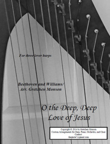 O the Deep, Deep Love of Jesus for lever harp by Gretchen Monson - PDF Download