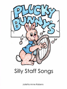 Plucky Bunny's Silly Staff Songs by Julietta Rabens