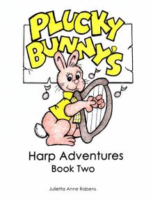 Plucky Bunny's Harp Adventures Book  2 by Julietta Rabens