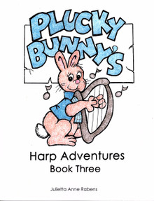 Plucky Bunny's Harp Adventures Book  3 by Julietta Rabens