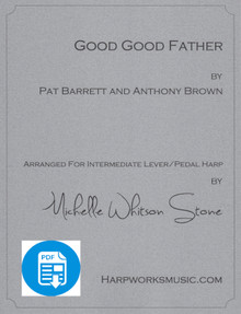 Good, Good Father (Intermediate pedal or lever) by Tomlin/Michelle Whitson Stone - PDF Download