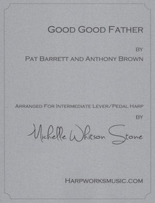 Good, Good Father (Intermediate pedal or lever) by Tomlin/Michelle Whitson Stone