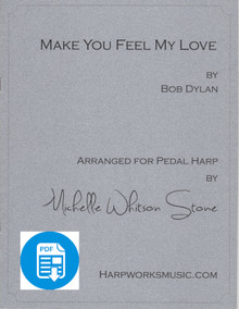 Make you Feel My Love(Advanced Pedal) by Bob Dylan / Michelle Whitson Stone - PDF Download